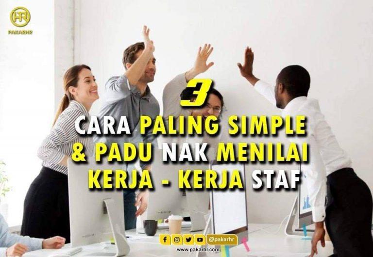 3 CARA PALING SIMPLE & PADU NAK MENILAI KERJA - KERJA STAF