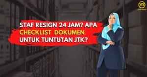Staf resign 24 jam? Apa checklist dokumen untuk tuntutan JTK